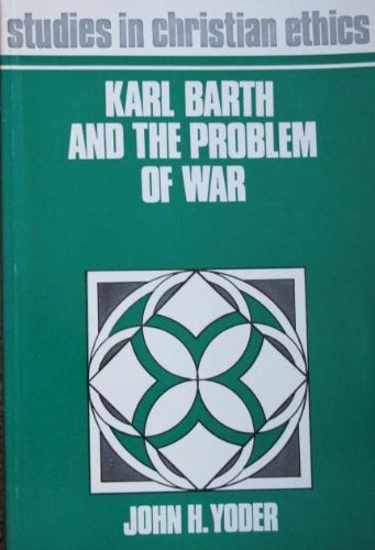 9780687207244: Karl Barth and the problem of war, (Studies in Christian ethics series)