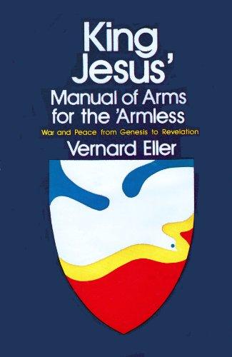 King Jesus' Manual of Arms for the: Eller, Vernard
