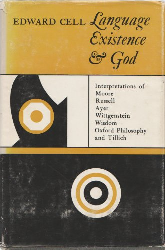 Language, existence & God;: Interpretations of Moore, Russell, Ayer, Wittgenstein, Wisdom, ...