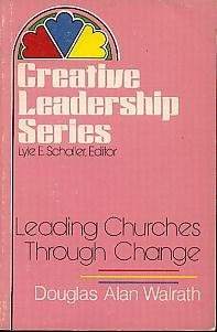 9780687212705: Leading Church Thru Change (Creative leadership series)