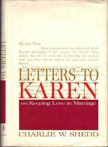 Letters to Karen, On Keeping Love in Marriage (0687215676) by Shedd, Charlie W.
