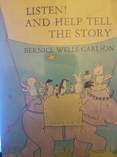 Listen ! and Help Tell the Story: Carlson, Bernice Wells