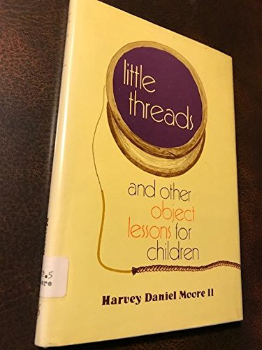 9780687221691: Little threads, and other object lessons for children