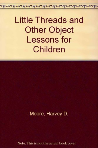 9780687221707: Little Threads and Other Object Lessons for Children