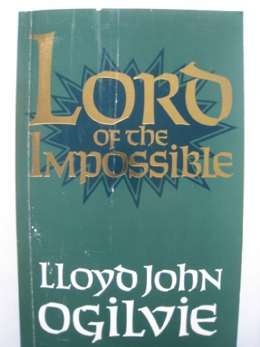 Lord Of The Impossible (9780687227105) by Lloyd Ogilvie