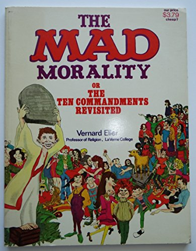 The Mad Morality: Or, the Ten Commandments Revisited (0687228999) by Vernard Eller