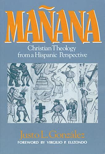 9780687230679: Mañana: Christian Theology from a Hispanic Perspective