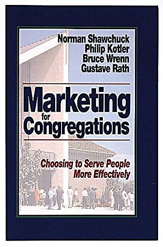 9780687235797: Marketing for Congregations: Choosing to Serve People More Effectively