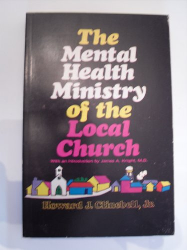 The mental health ministry of the local church: Clinebell, Howard John