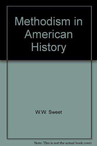 Methodism in American History: Sweet, W.W.
