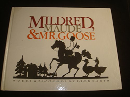 9780687269501: Mildred, Maude, and Mr. Goose: Words & Pictures