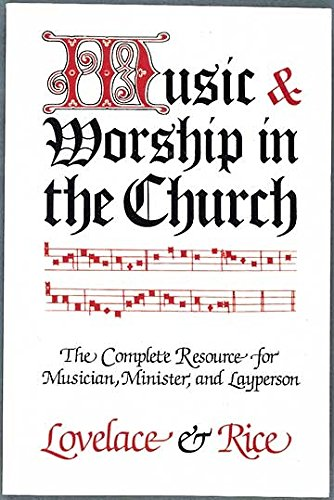 9780687273577: Music and Worship in the Church: The Complete Resource of Musician, Minister and Layperson