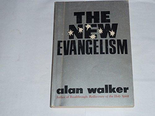 The New Evangelism: Walker, Alan