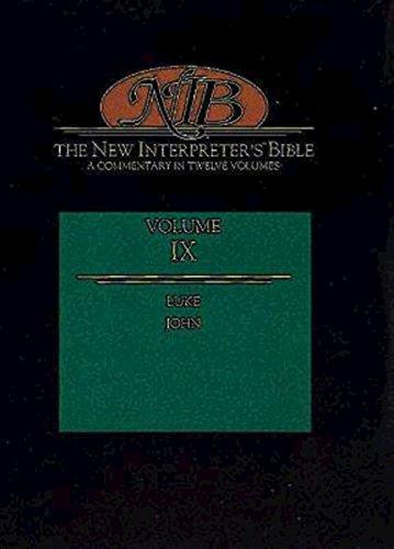 New Interpreter's Bible, vol. IX: Luke, John: Keck, Leander E.