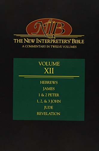 The New Interpreter's Bible: Hebrews - Revelation (Volume 12)