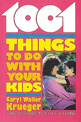 1001 Things to Do with Your Kids: Krueger, Caryl Waller