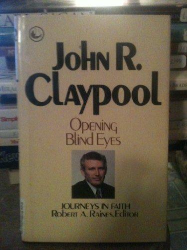 Opening Blind Eyes: John R. Claypool