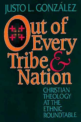 9780687298600: Out of Every Tribe and Nation: Christian Theology at the Ethnic Roundtable