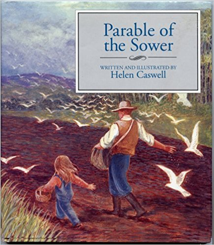 The Parable of the Sower: Caswell, Helen