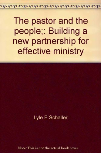 9780687301362: The pastor and the people;: Building a new partnership for effective ministry