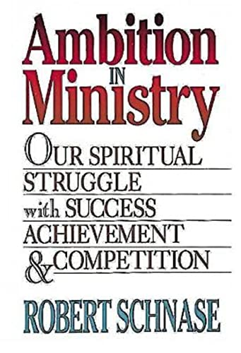 9780687301447: Ambition in Ministry: Our Spiritual Struggle with Success, Achievement, & Competition: Our Spiritual Struggle with Success, Achievement, and Competition