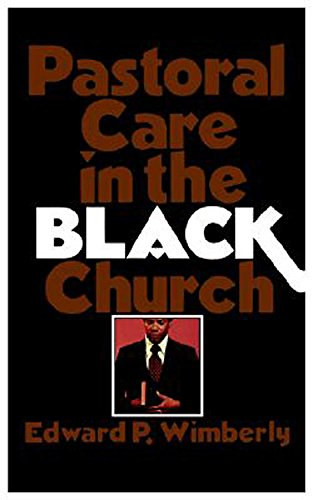 Pastoral Care in the Black Church: Wimberly, Edward P.