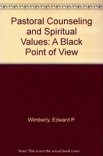 Pastoral Counseling and Spiritual Values: A Black: Wimberly, Edward P.