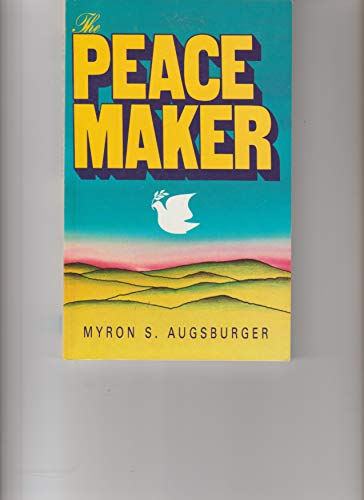 The Peacemaker (0687303532) by Myron S. Augsburger