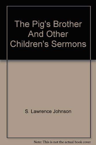 9780687314232: The Pig's Brother And Other Children's Sermons