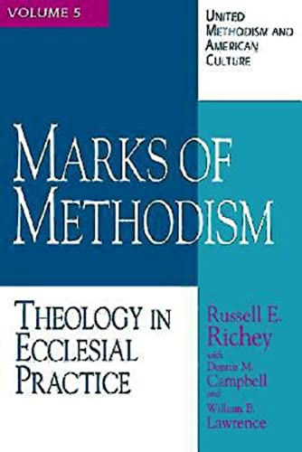 9780687329397: Marks of Methodism: Theology in Ecclesial Practice (United Methodism and American Culture)