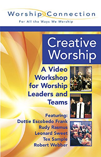 Creative Worship: A Video Workshop for Worship Leaders And Teams: Book and DVD. (Worship Connection...