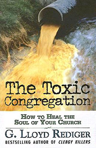 9780687332243: The Toxic Congregation: How to Heal the Soul of Your Church