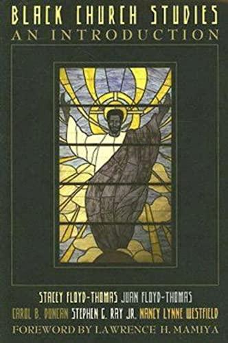 Black Church Studies: An Introduction: Floyd-Thomas, Stacey; Floyd-Thomas, Juan; Duncan, Carol B.; ...