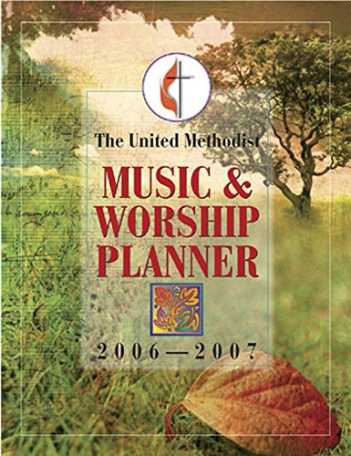 9780687333400: The United Methodist Music and Worship Planner 2006-2007