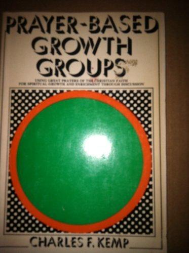 Prayer-Based Growth Groups: Kemp Charles F.