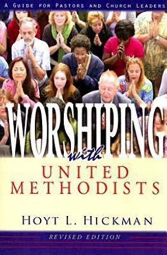 9780687335268: Worshiping with United Methodists Revised Edition: A Guide for Pastors and Church Leaders
