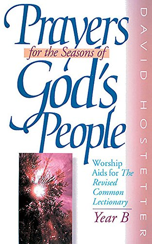 9780687336647: Prayers for the Seasons of God's People: Worship Aids for the Revised Common Lectionary, Year B
