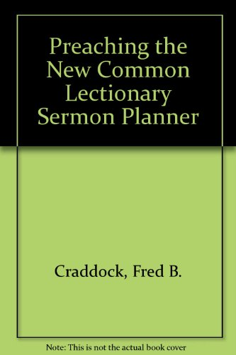 Preaching the New Common Lectionary Sermon Planner (0687338549) by Fred B. Craddock
