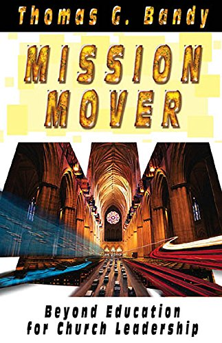 9780687338917: Mission Mover: Beyond Education for Church Leadership