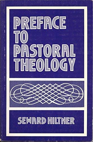 Preface to Pastoral Theology: Seward Hiltner
