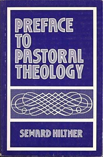 Preface to Pastoral Theology: Hiltner, Seward