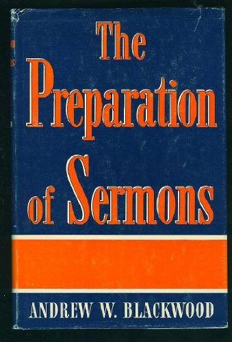 9780687339358: The Preparation of Sermons