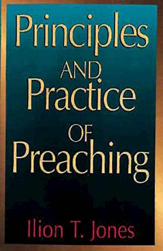9780687340613: Principles and Practice of Preaching