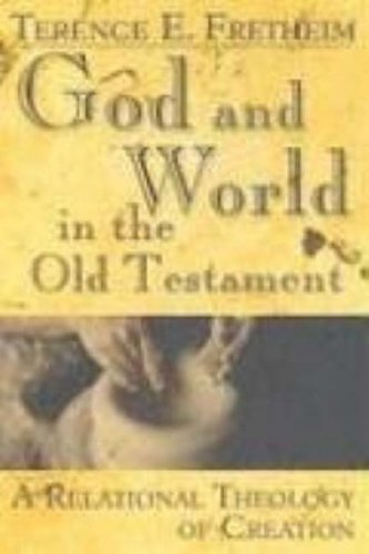 9780687342969: God and World in the Old Testament: A Relational Theology of Creation
