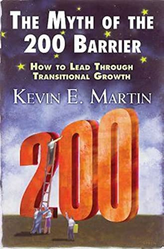 9780687343249: The Myth of the 200 Barrier: How to Lead Through Transitional Growth