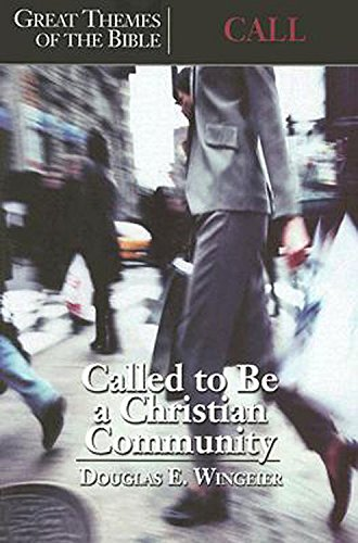 Great Themes of the Bible - Call: Called to Be a Christian Community: Anita Wheatcroft