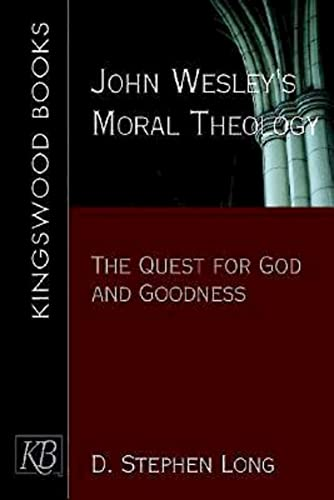 9780687343546: John Wesley's Moral Theology: The Quest for God and Goodness