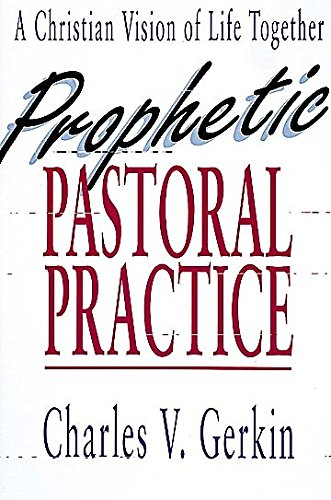 9780687343737: Prophetic Pastoral Practice: A Christian Vision of Life Together