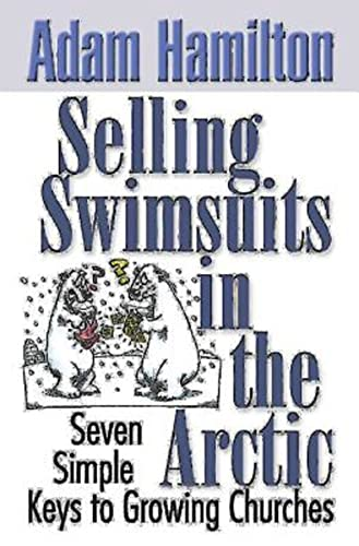 9780687343843: Selling Swimsuits in the Arctic: Seven Simple Keys to Growing Churches