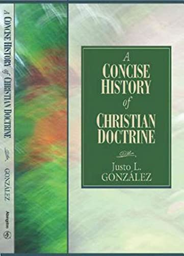 A Concise History of Christian Doctrine (068734414X) by Justo L. González